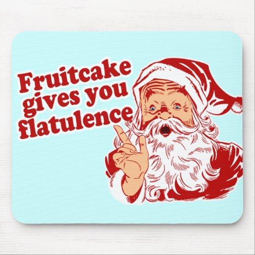 Fruitcake Gives You Flatulence Mousepads