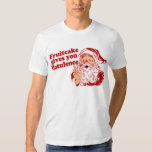 Fruitcake Gives You Flatulence T-Shirt