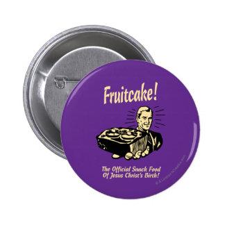 ¡Fruitcake! Los snacks del nacimiento de Jesús Pin Redondo De 2 Pulgadas