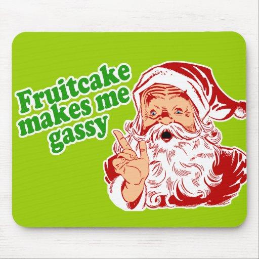 Fruitcake Makes Me Gassy Mousepads