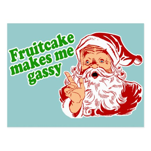 Fruitcake Makes Me Gassy Post Cards
