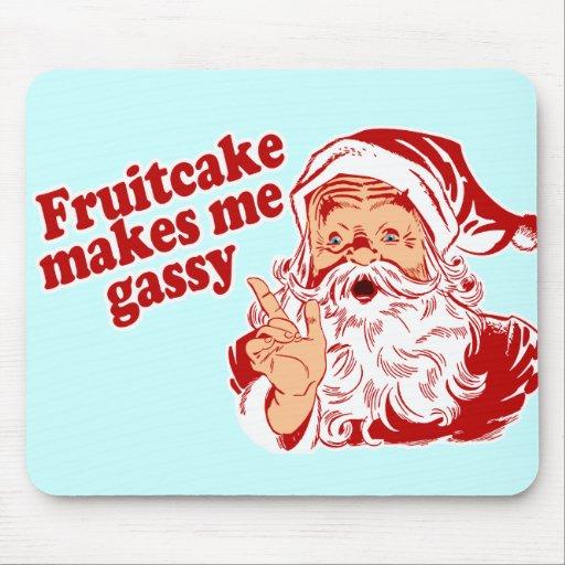 Fruitcake Makes Santa Gassy Mousepad