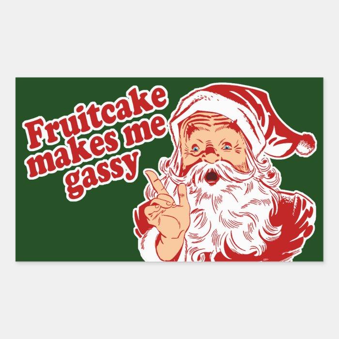 Fruitcake Makes Santa Gassy Rectangular Sticker
