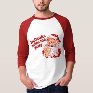 Fruitcake Makes Santa Gassy T-Shirt