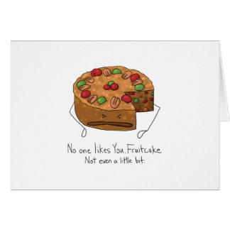 Fruitcake - nadie tiene gusto de usted tarjeta de felicitación