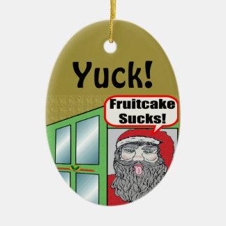 Fruitcake Sucks Christmas Ornament