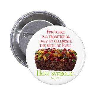 Fruitcake Symbolic Pinback Button