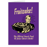 Fruitcake! The Snack Food of Jesus' Birth Card
