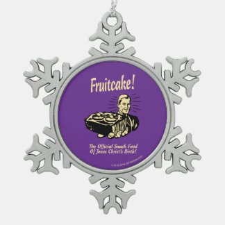 Fruitcake! The Snack Food of Jesus' Birth Snowflake Pewter Christmas Ornament