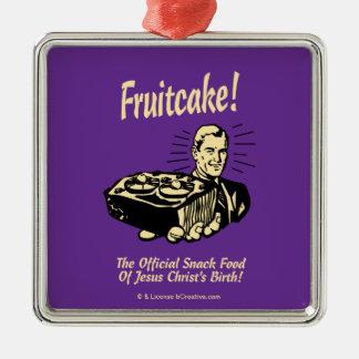 Fruitcake! The Snack Food of Jesus' Birth Square Metal Christmas Ornament