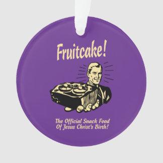 Fruitcake! The Snack Food of Jesus' Birth Ornament