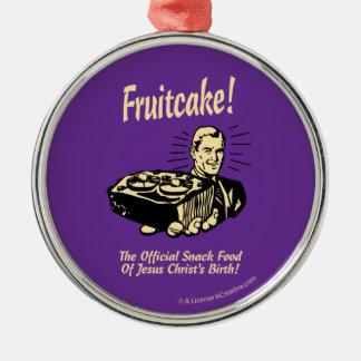 Fruitcake! The Snack Food of Jesus' Birth Round Metal Christmas Ornament
