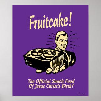 Fruitcake! The Snack Food of Jesus' Birth Poster