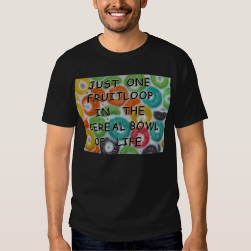 fruitloops T-Shirt
