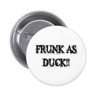 FRUNK AS DUCK!! PINBACK BUTTON