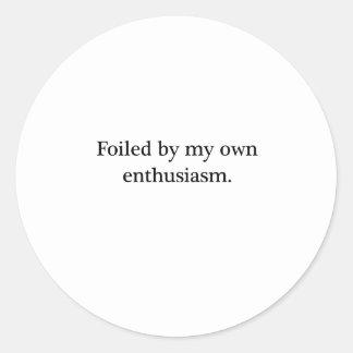 Frustrado por mi propio entusiasmo pegatina redonda