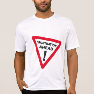 Frustration Ahead Tshirt Tshirt