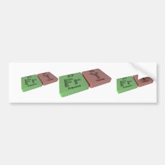 Fry as Fr Francium and Y Yttrium Bumper Stickers