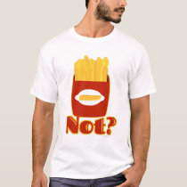 Fry Not Cheeky French Fries Design T-Shirt