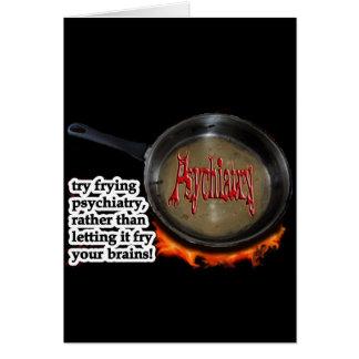 Fry psychiatry! card