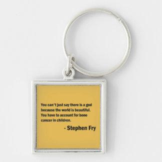 Fry Quote - Bone Cancer in Children Keychain