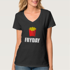 Fryday Friday Fries T-Shirt