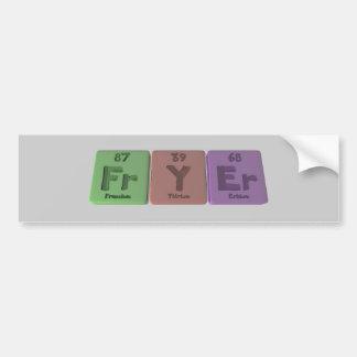 Fryer-Fr-Y-Er-Francium-Yttrium-Erbium.png Pegatina De Parachoque