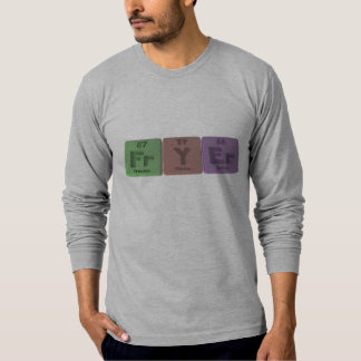 Fryer-Fr-Y-Er-Francium-Yttrium-Erbium.png T-Shirt