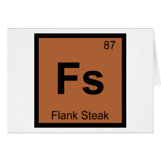 Fs - Flank Steak Chemistry Periodic Table Symbol Card
