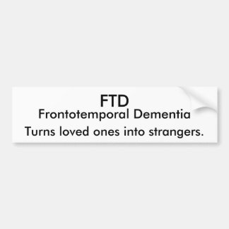 FTD Turns loved ones into strangers Bumper Sticker