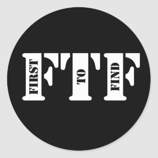 FTF (First to Find) Classic Round Sticker