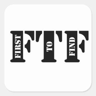 FTF (primero encontrar) Pegatina Cuadrada