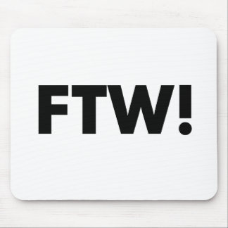 FTW! For The Win! Mouse Pad