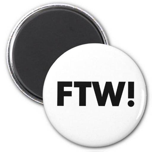 ¡FTW! ¡Para el triunfo! Iman Para Frigorífico