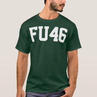 FU46  FU 46  FU46 T FU 46 T FU46 T-Shirt
