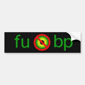 fu bp car bumper sticker