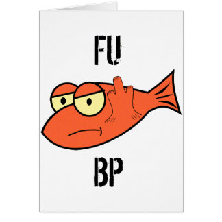 FU BP GREETING CARD