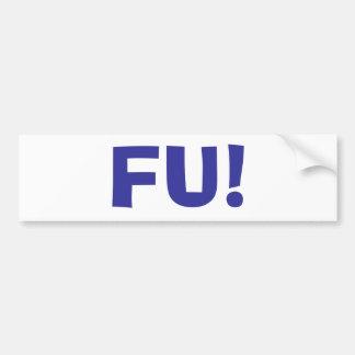 FU! Bumper Sticker