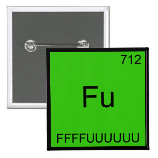 Fu - FFFFUUUUUUU Funny Element Meme Chemistry Tee Pinback Button