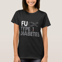 fu type 1 diabetes cancer t-shirts