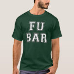 Fubar Collegiate Style Shirt