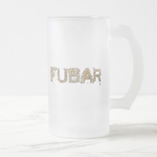 FUBAR FROSTED GLASS BEER MUG