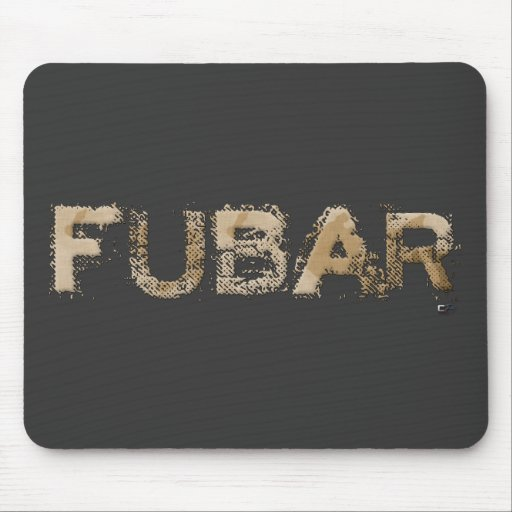 FUBAR MOUSE PAD