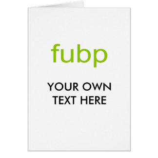 FUBP GREETING CARD