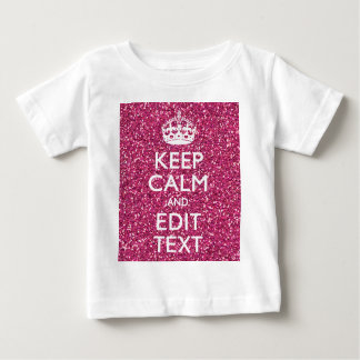 Fuchsia Pink Keep Calm Have Your Text Baby T-Shirt