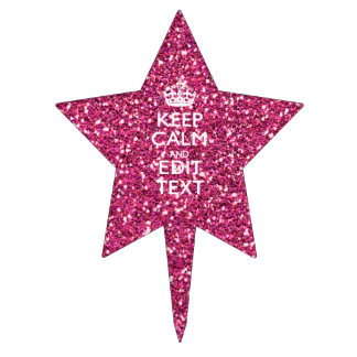 Fuchsia Pink Keep Calm Have Your Text Cake Topper