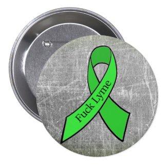 """Fuck Lyme"" Disease awareness button"