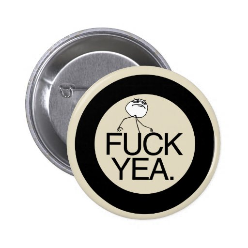 Fuck Yea meme Button