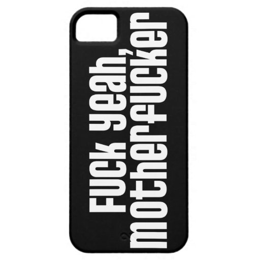 Fuck Yeah, Motherfucker iPhone 5 Case