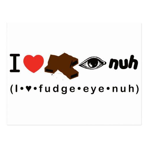Fudge Eye Nuh Postcard
